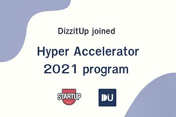 DizzitUp joins Hyper Accelerator Incubator 2021 Program.